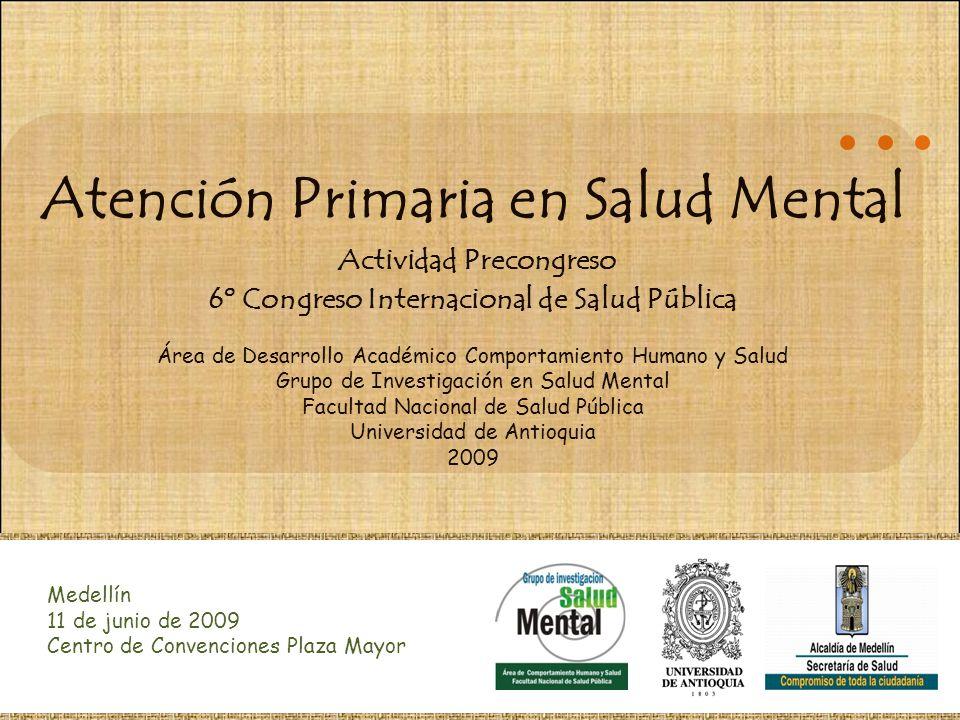 Atención Primaria en Salud Mental Actividad Precongreso 6º Congreso Internacional de Salud Pública Área de Desarrollo Académico Comportamiento Humano