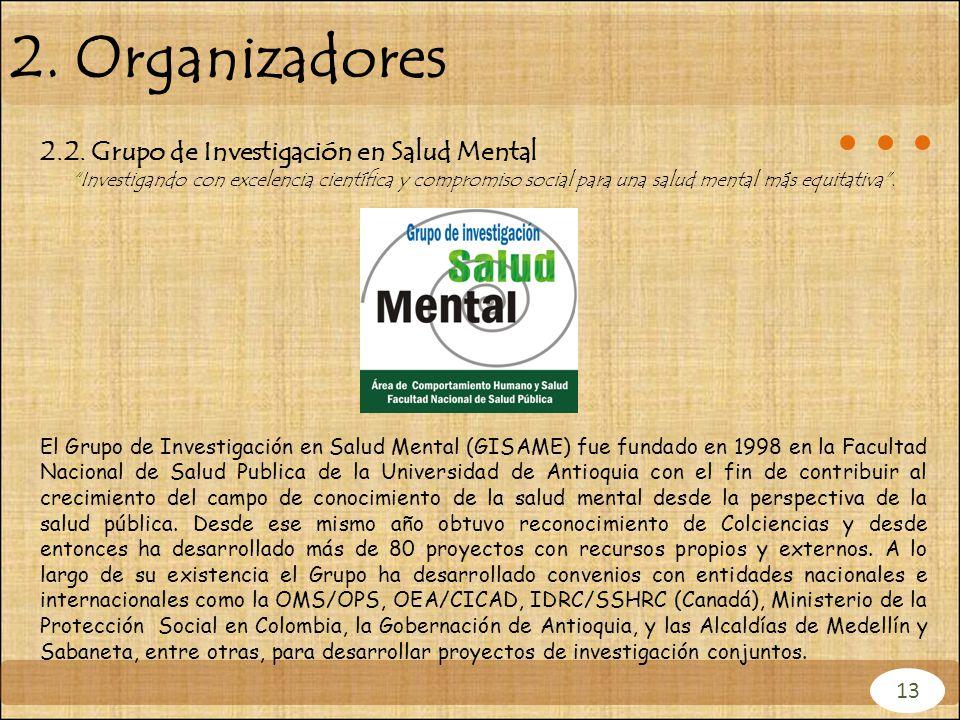 2. Organizadores 2.2. Grupo de Investigación en Salud Mental Investigando con excelencia científica y compromiso social para una salud mental más equi