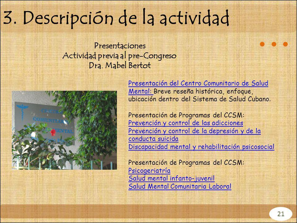 3. Descripción de la actividad Presentación del Centro Comunitario de Salud Mental: Presentación del Centro Comunitario de Salud Mental: Breve reseña