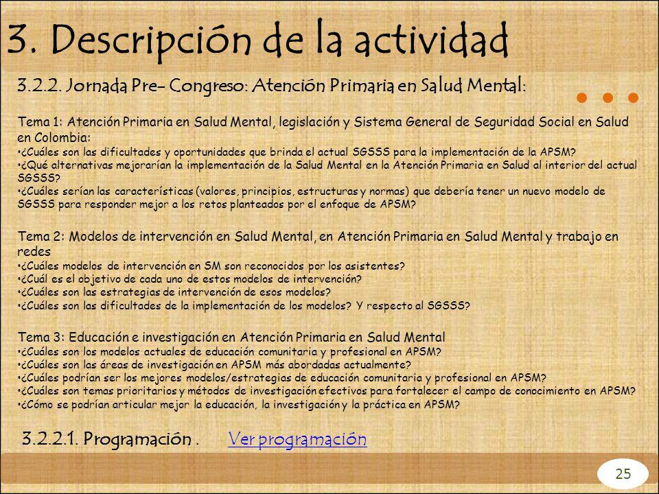 3. Descripción de la actividad 3.2.2. Jornada Pre- Congreso: Atención Primaria en Salud Mental: Tema 1: Atención Primaria en Salud Mental, legislación