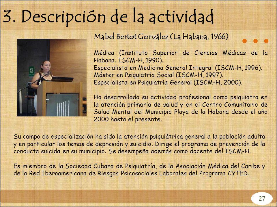 Mabel Bertot González (La Habana, 1966) Médica (Instituto Superior de Ciencias Médicas de la Habana. ISCM-H, 1990). Especialista en Medicina General I