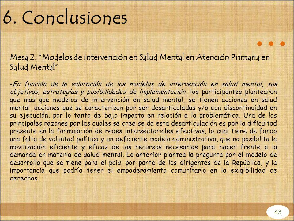 6. Conclusiones 43 Mesa 2. Modelos de intervención en Salud Mental en Atención Primaria en Salud Mental -En función de la valoración de los modelos de
