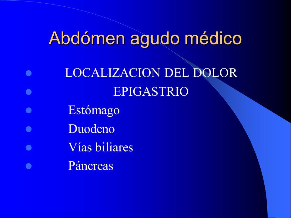 Abdómen agudo médico El dolor implica sufrimiento psíquico y físico. El único dolor fácil, de soportar es el ajeno. Cualquier dolor puede exceder ante