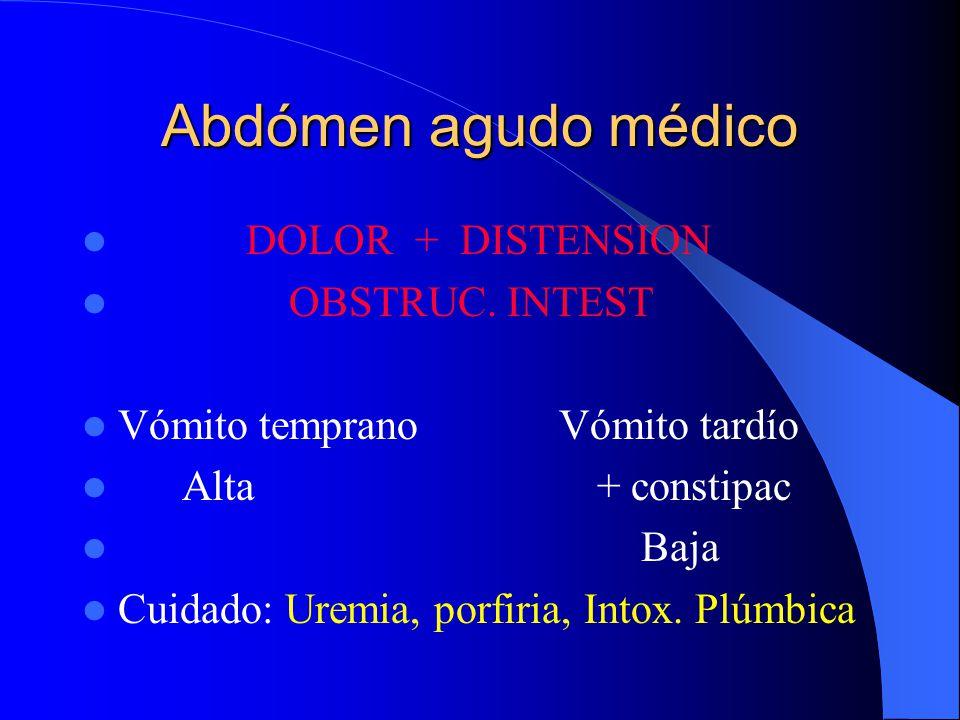 Abdómen agudo médico ENFOQUE DIAGNOSTICO Anamnesis prolija Exámen clínico minucioso Imagenología Laboraorio Paracentesis diagnóstica