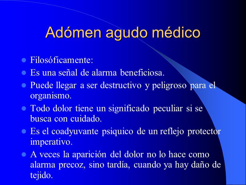 Abdómen agudo médico Abdómen agudo es aquel que presenta DOLOR DOLOR es una sensación subjetiva. No es fácil de definir. Difícil de evaluar. Es desagr