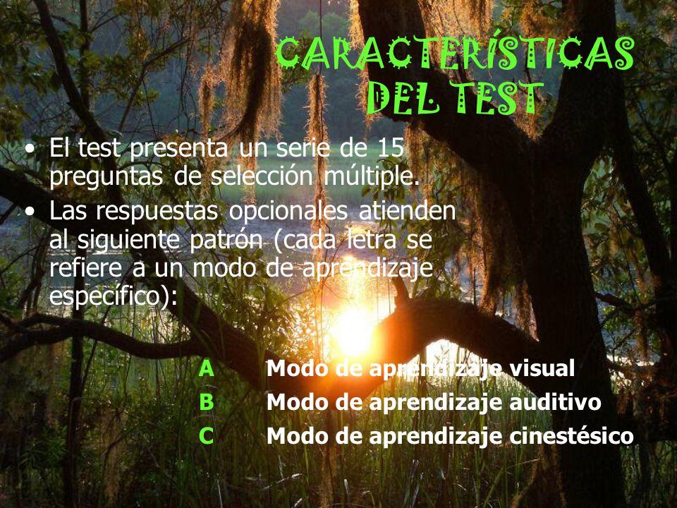 CARACTERÍSTICAS DEL TEST El test presenta un serie de 15 preguntas de selección múltiple. Las respuestas opcionales atienden al siguiente patrón (cada