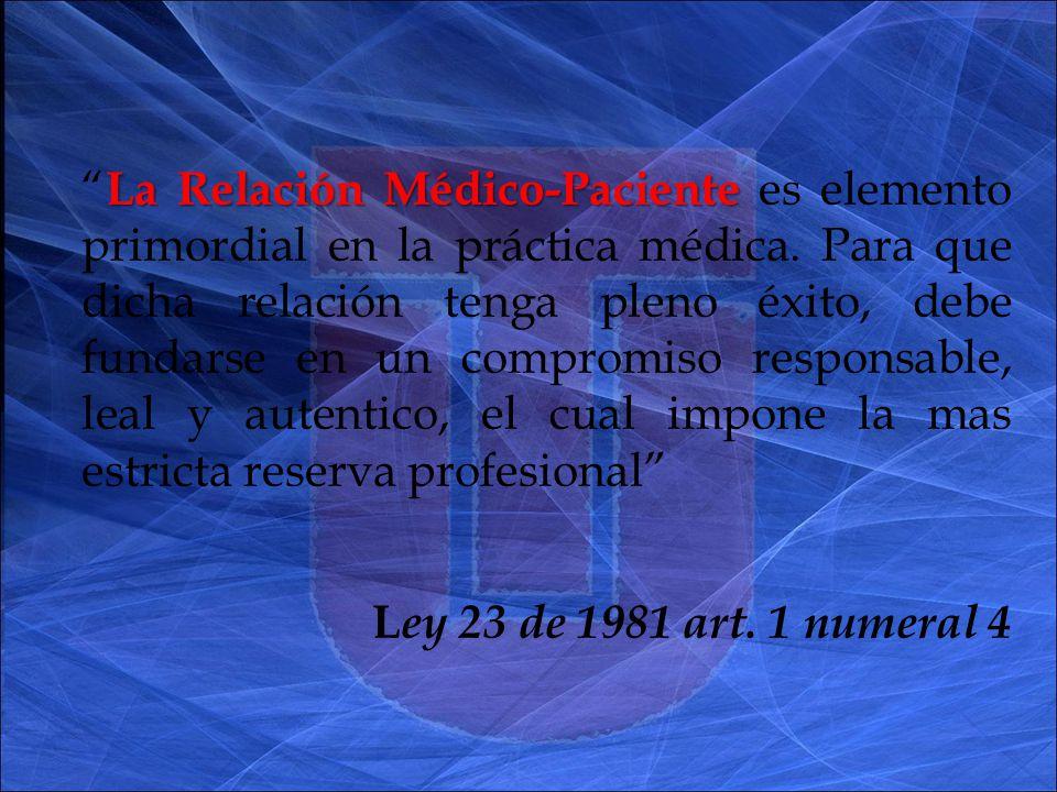 La Relación Médico-Paciente La Relación Médico-Paciente es elemento primordial en la práctica médica.