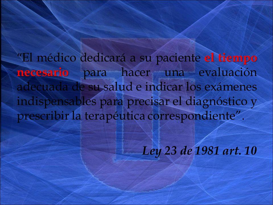 el tiempo necesario El médico dedicará a su paciente el tiempo necesario para hacer una evaluación adecuada de su salud e indicar los exámenes indispensables para precisar el diagnóstico y prescribir la terapéutica correspondiente.