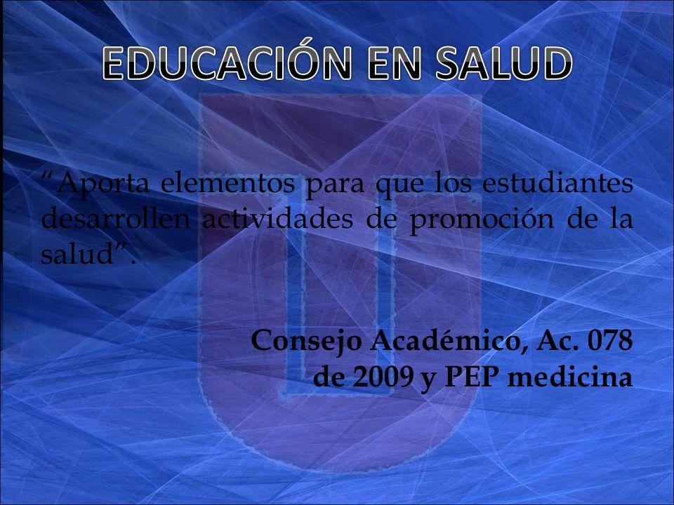 Aporta elementos para que los estudiantes desarrollen actividades de promoción de la salud.