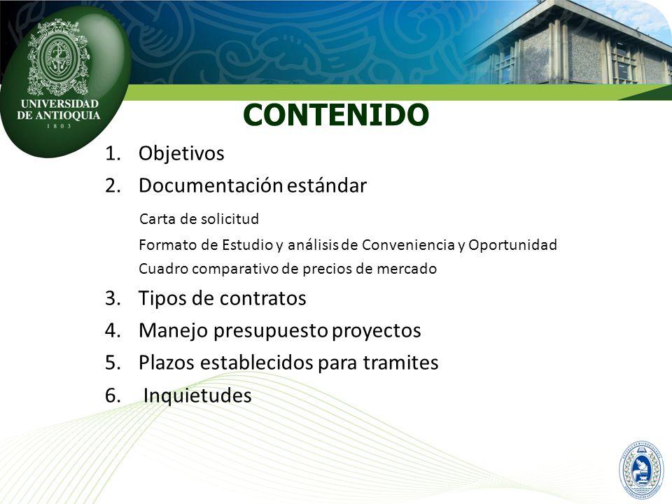 CONTENIDO 1.Objetivos 2.Documentación estándar Carta de solicitud Formato de Estudio y análisis de Conveniencia y Oportunidad Cuadro comparativo de pr