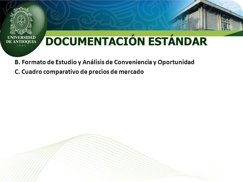 B. Formato de Estudio y Análisis de Conveniencia y Oportunidad C. Cuadro comparativo de precios de mercado DOCUMENTACIÓN ESTÁNDAR