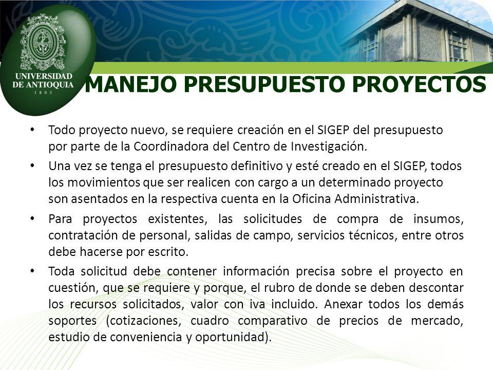 Todo proyecto nuevo, se requiere creación en el SIGEP del presupuesto por parte de la Coordinadora del Centro de Investigación. Una vez se tenga el pr