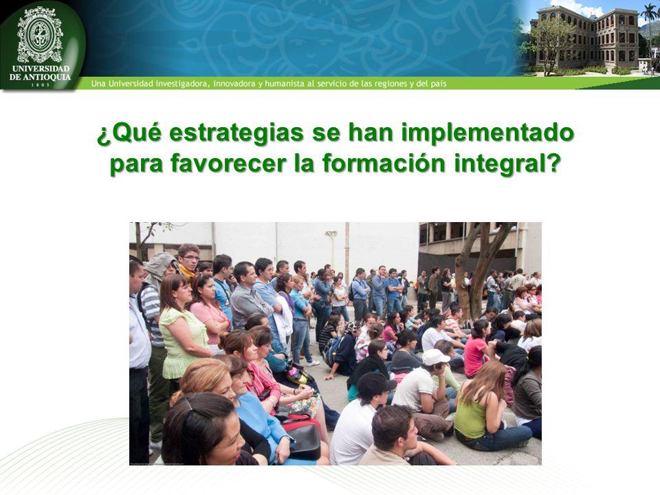 ¿Qué estrategias se han implementado para favorecer la formación integral?