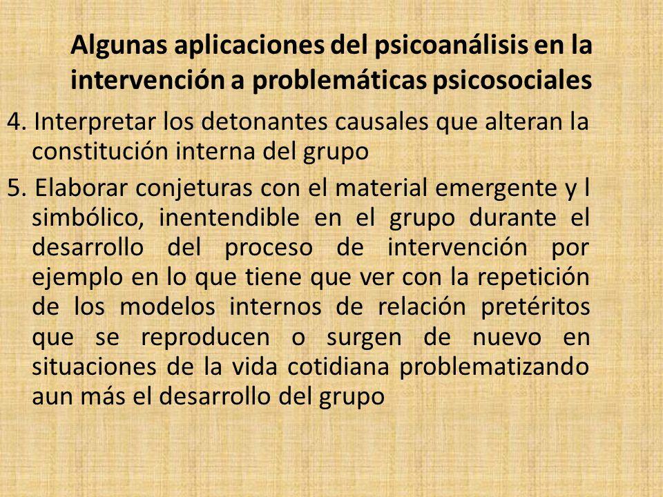Algunas aplicaciones del psicoanálisis en la intervención a problemáticas psicosociales 4.