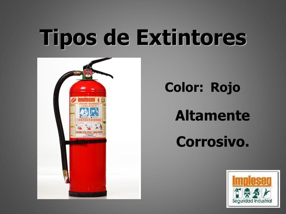 Tipos de Extintores Altamente Corrosivo. Color: Rojo