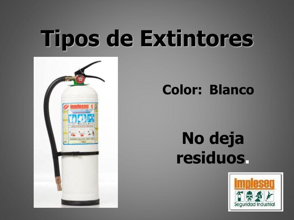 Tipos de Extintores Color: Blanco No deja residuos.