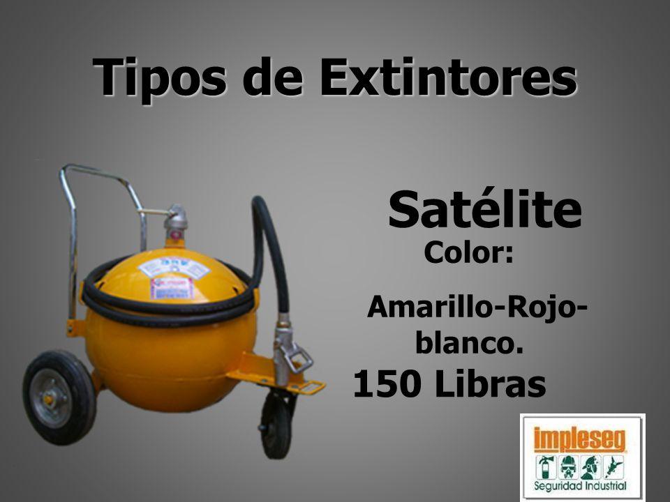 Tipos de Extintores Color: Amarillo-Rojo- blanco. 150 Libras Satélite