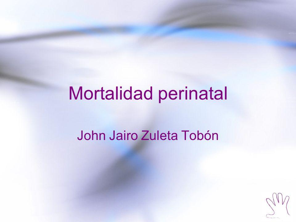 Mortalidad perinatal John Jairo Zuleta Tobón