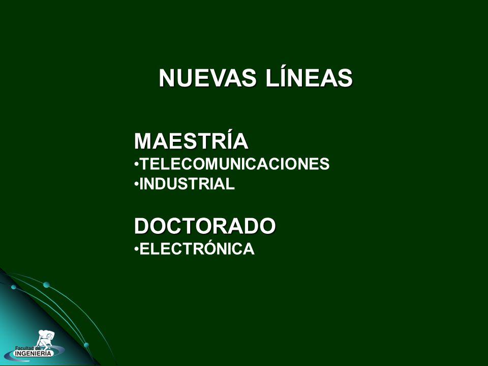 MAESTRÍA TELECOMUNICACIONES INDUSTRIALDOCTORADO ELECTRÓNICA NUEVAS LÍNEAS