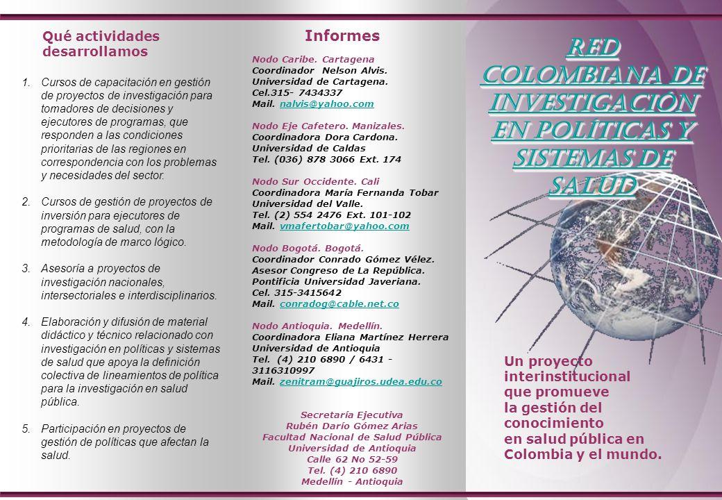 Un proyecto interinstitucional que promueve la gestión del conocimiento en salud pública en Colombia y el mundo. Qué actividades desarrollamos 1.Curso