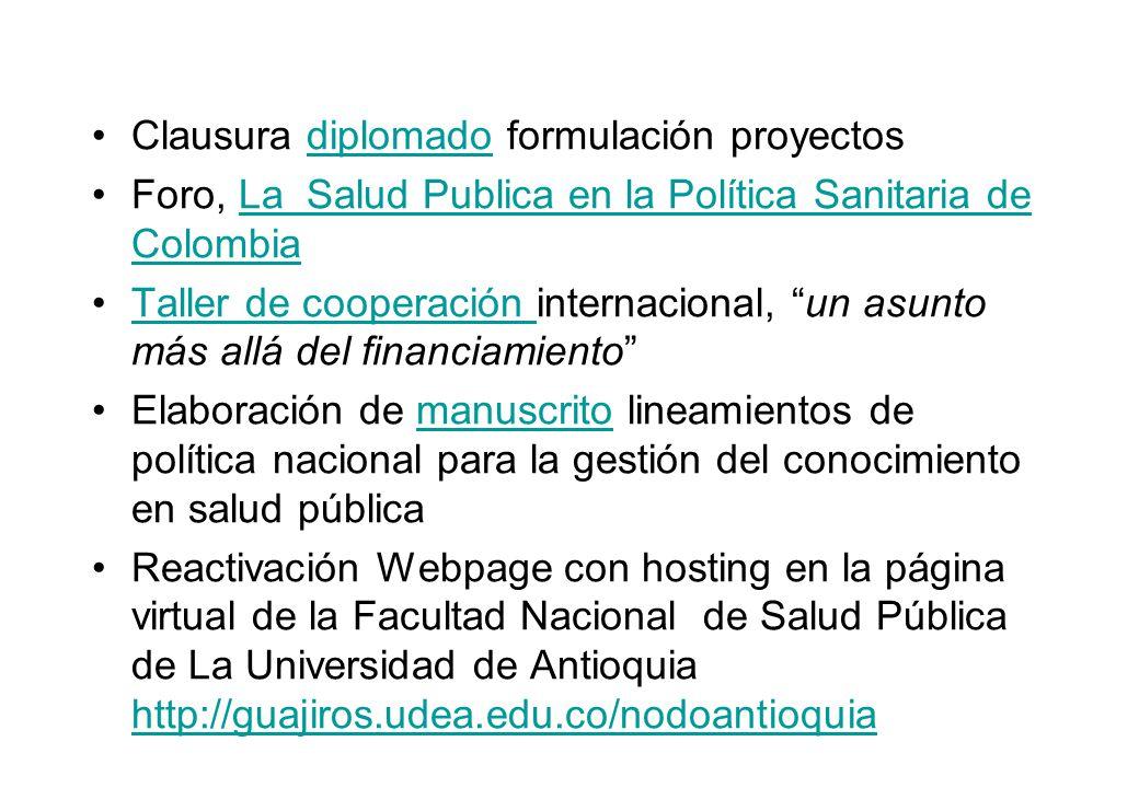 Clausura diplomado formulación proyectosdiplomado Foro, La Salud Publica en la Política Sanitaria de ColombiaLa Salud Publica en la Política Sanitaria
