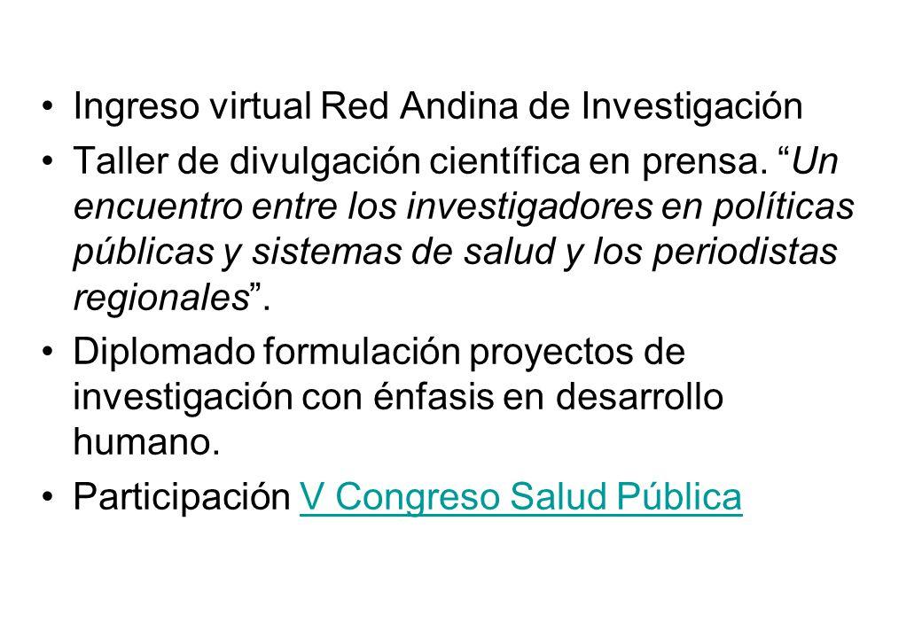 Ingreso virtual Red Andina de Investigación Taller de divulgación científica en prensa. Un encuentro entre los investigadores en políticas públicas y