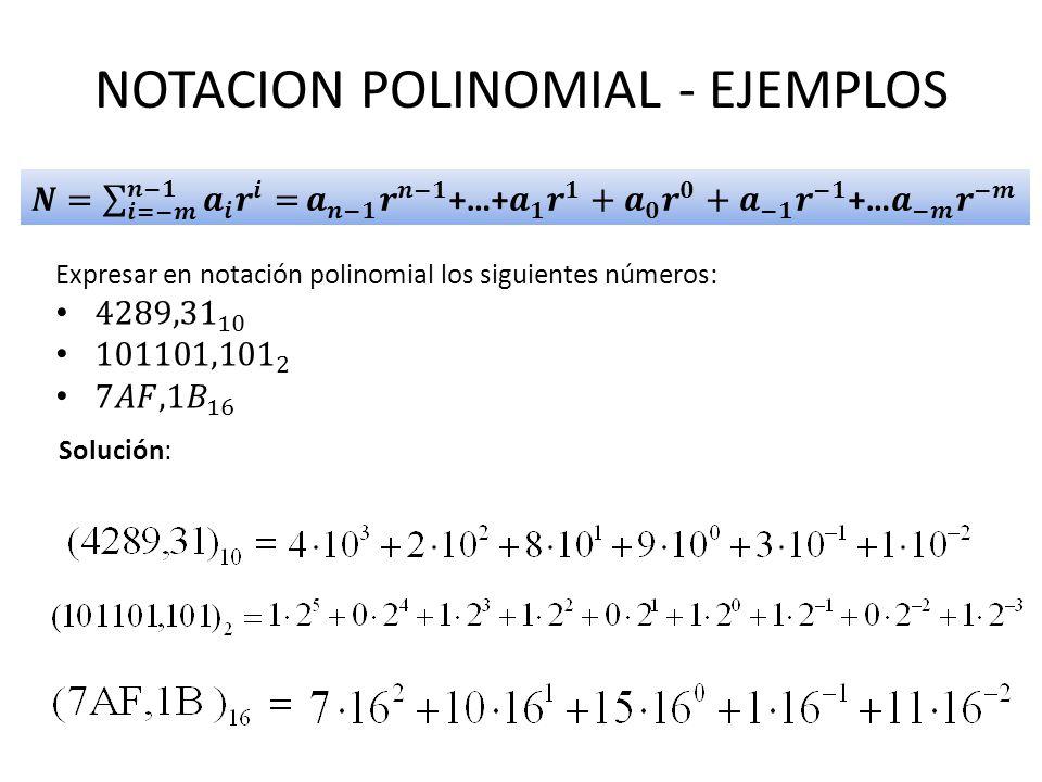 NOTACION POLINOMIAL - EJEMPLOS Solución: