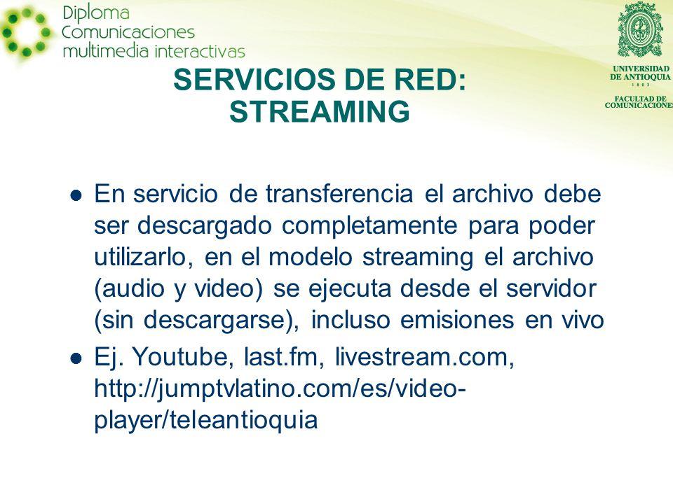En servicio de transferencia el archivo debe ser descargado completamente para poder utilizarlo, en el modelo streaming el archivo (audio y video) se ejecuta desde el servidor (sin descargarse), incluso emisiones en vivo Ej.