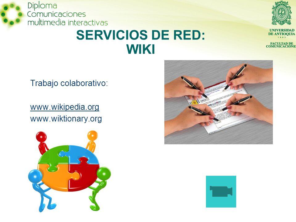 Trabajo colaborativo: www.wikipedia.org www.wiktionary.org SERVICIOS DE RED: WIKI