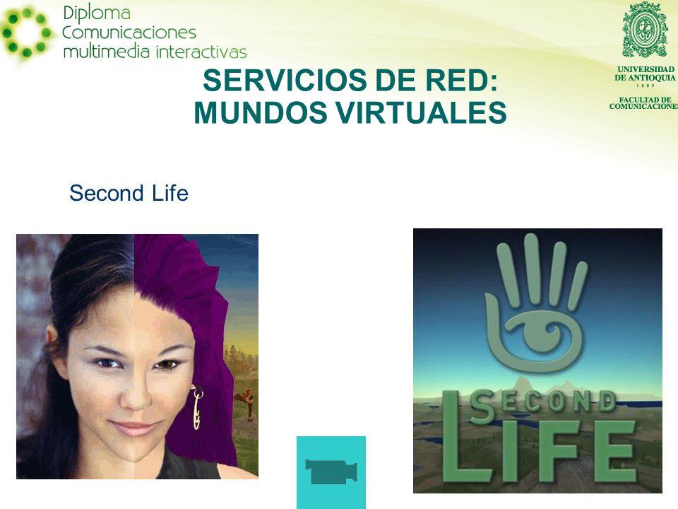 SERVICIOS DE RED: MUNDOS VIRTUALES Second Life