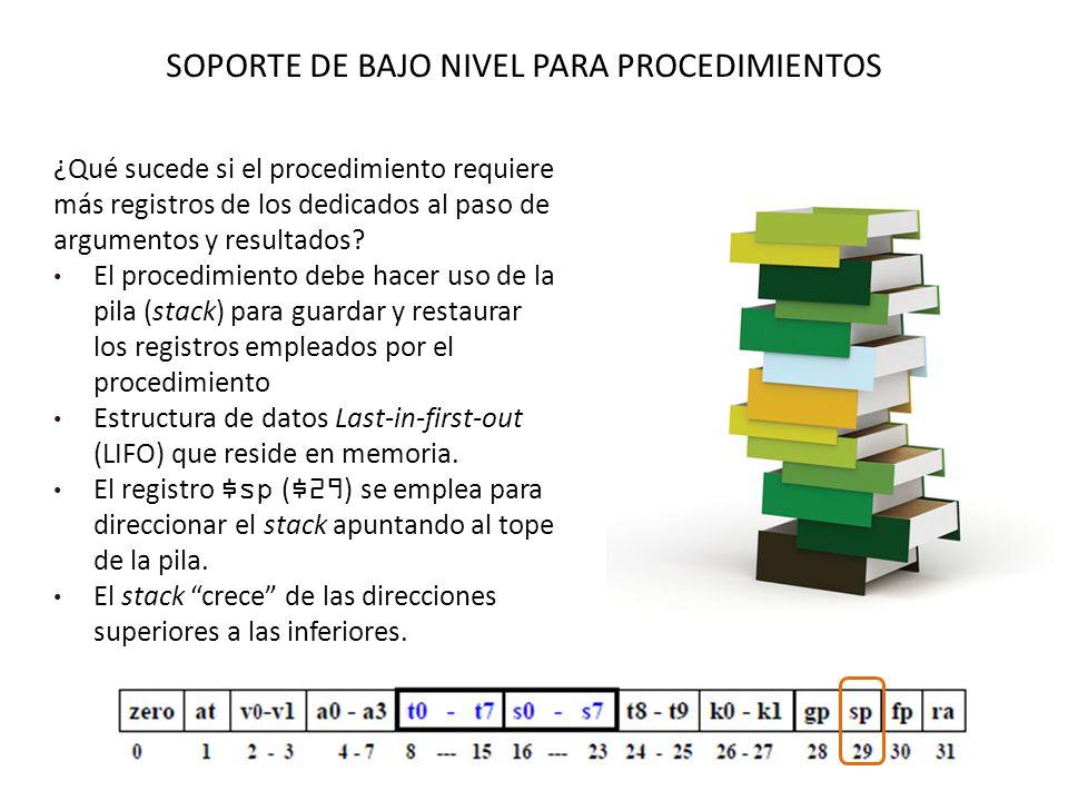 SOPORTE DE BAJO NIVEL PARA PROCEDIMIENTOS ¿Qué sucede si el procedimiento requiere más registros de los dedicados al paso de argumentos y resultados.