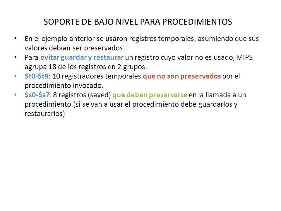SOPORTE DE BAJO NIVEL PARA PROCEDIMIENTOS En el ejemplo anterior se usaron registros temporales, asumiendo que sus valores debían ser preservados.