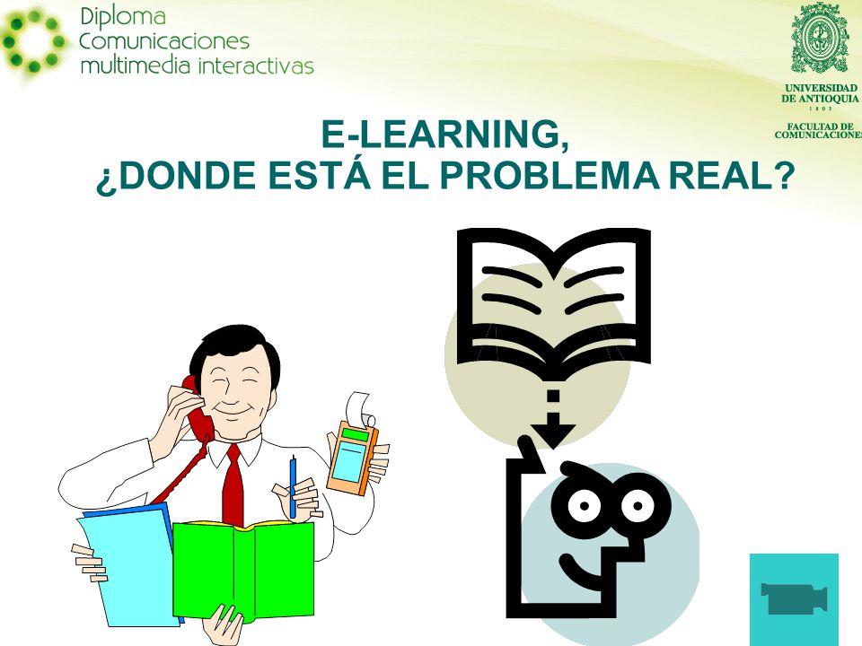 E-LEARNING, ¿DONDE ESTÁ EL PROBLEMA REAL?