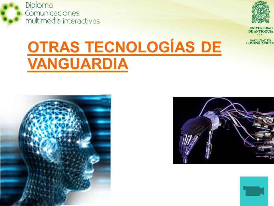 OTRAS TECNOLOGÍAS DE VANGUARDIA
