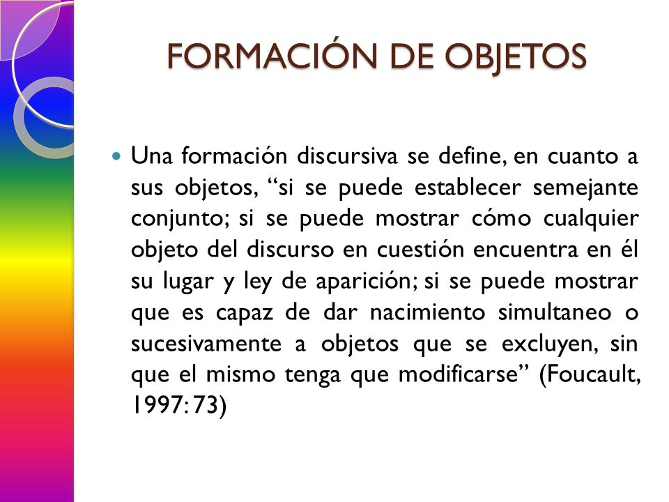 FORMACIÓN DE OBJETOS Surgen en condiciones históricas numerosas y de importancia.