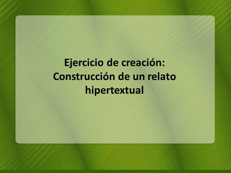 Ejercicio de creación: Construcción de un relato hipertextual