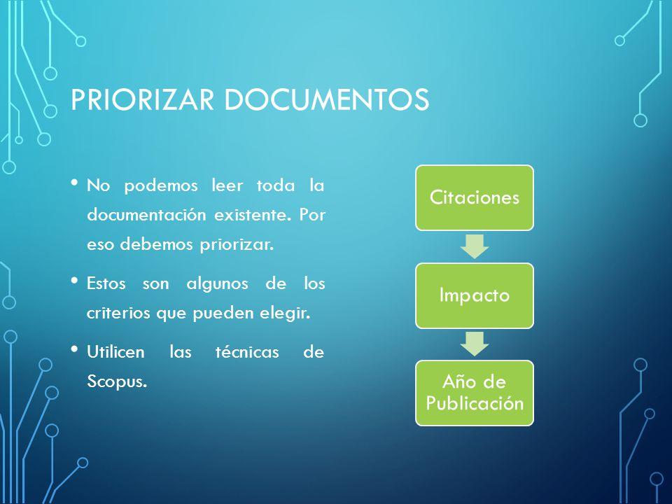 PRIORIZAR DOCUMENTOS No podemos leer toda la documentación existente.