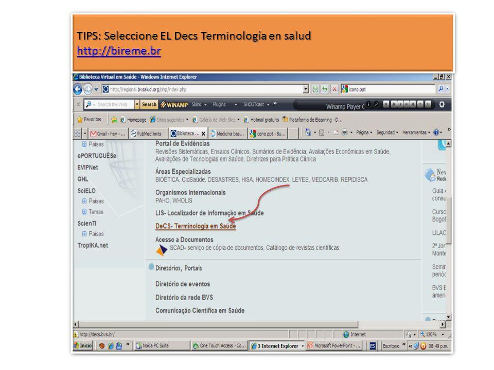 TIPS: Seleccione EL Decs Terminología en salud http://bireme.br TIPS: Seleccione EL Decs Terminología en salud http://bireme.br