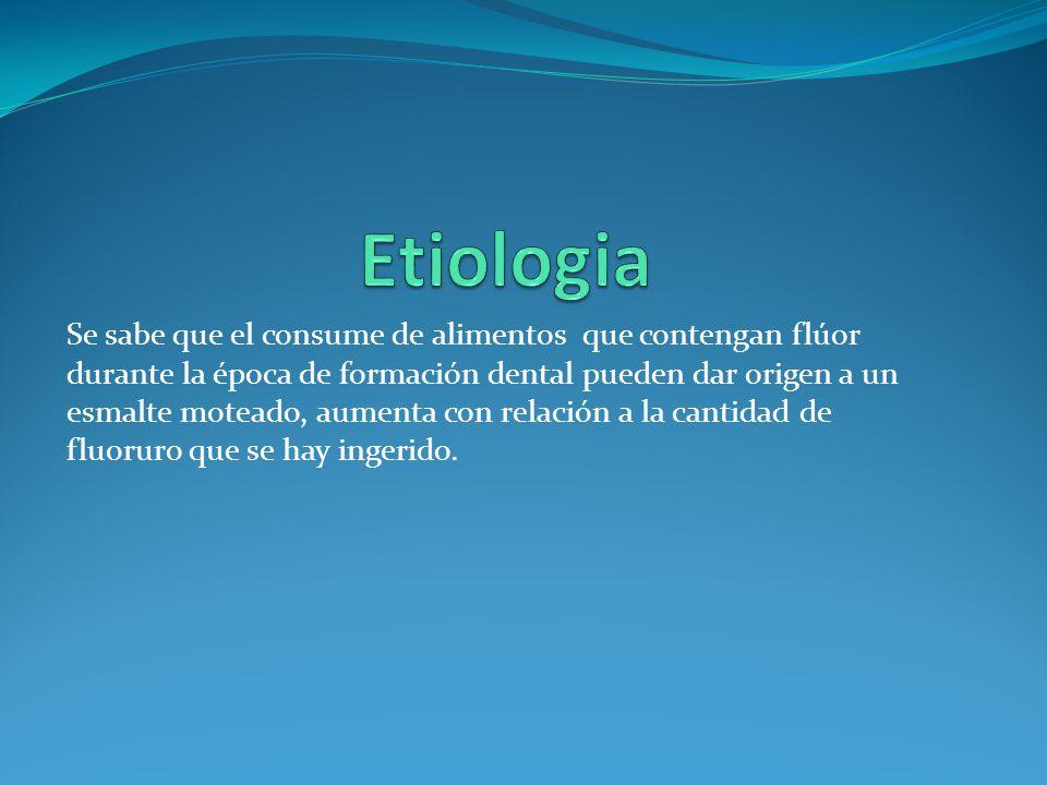 Se sabe que el consume de alimentos que contengan flúor durante la época de formación dental pueden dar origen a un esmalte moteado, aumenta con relac