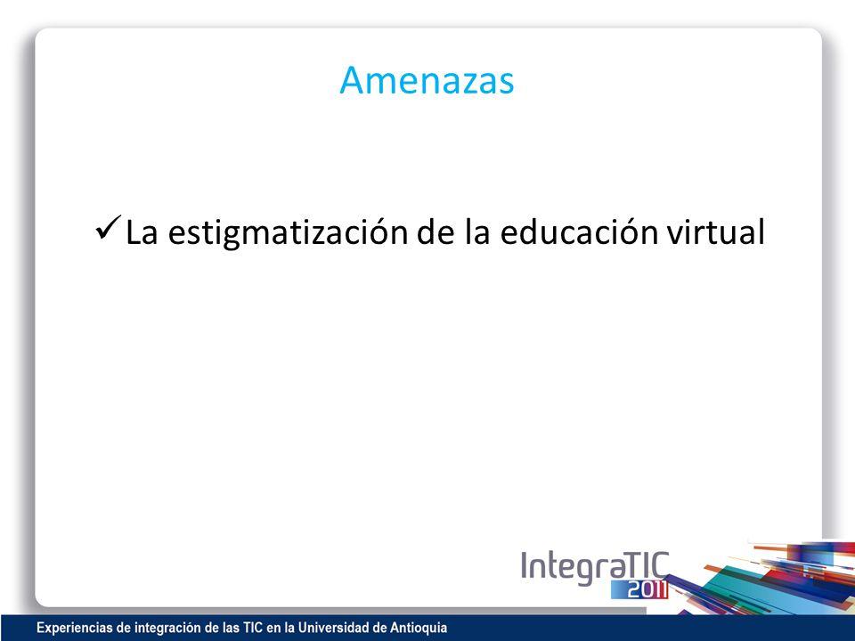 Amenazas La estigmatización de la educación virtual