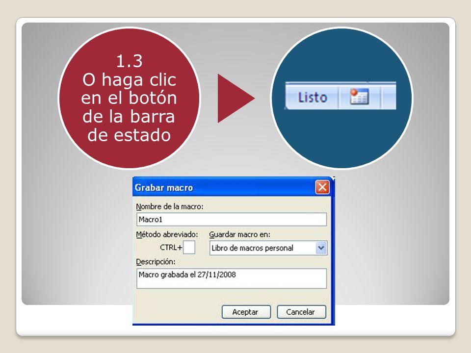 1.3 O haga clic en el botón de la barra de estado