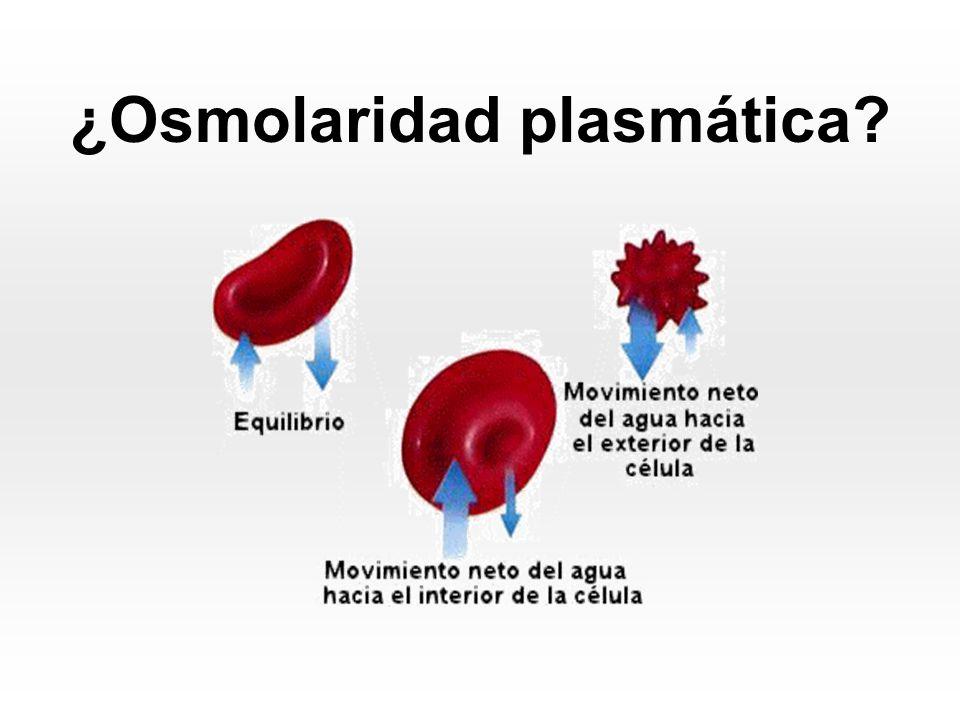 La osmolaridad plasmática es la concentración molar de todas las partículas osmóticamente activas en un litro de plasma.