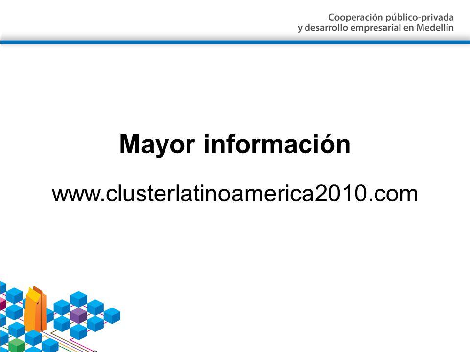Mayor información www.clusterlatinoamerica2010.com