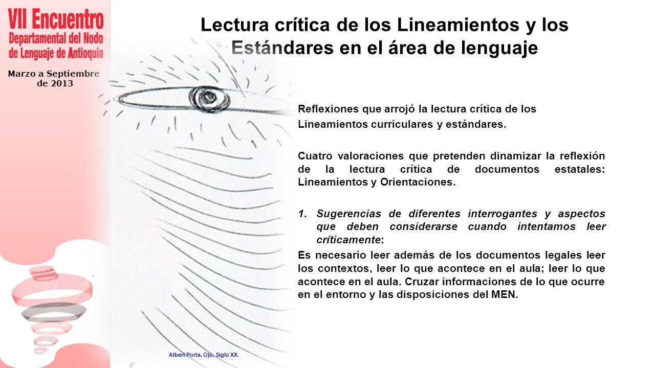 Marzo a Septiembre de 2013 Lectura crítica de los Lineamientos y los Estándares en el área de lenguaje Reflexiones que arrojó la lectura crítica de los Lineamientos curriculares y estándares.