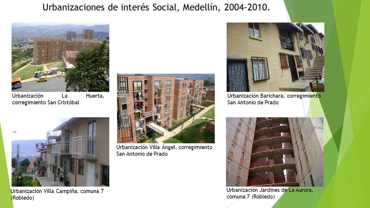 Urbanizaciones de interés Social, Medellín, 2004-2010. Urbanización La Huerta, corregimiento San Cristóbal Urbanización Villa Campiña, comuna 7 (Roble