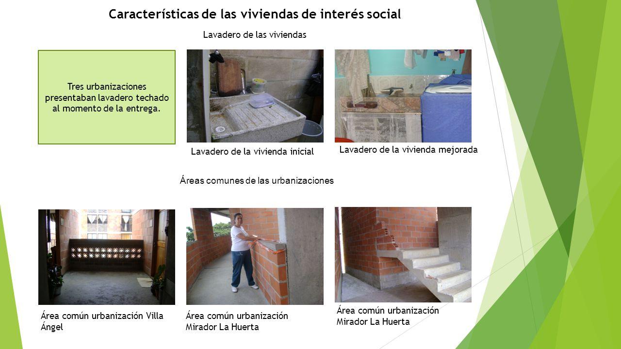 Características de las viviendas de interés social Lavadero de las viviendas Tres urbanizaciones presentaban lavadero techado al momento de la entrega