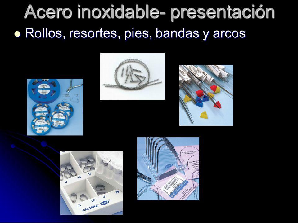 Acero inoxidable- presentación Lisos y trenzados (+ elasticidad + resistencia + retención+ fricción) Lisos y trenzados (+ elasticidad + resistencia + retención+ fricción)