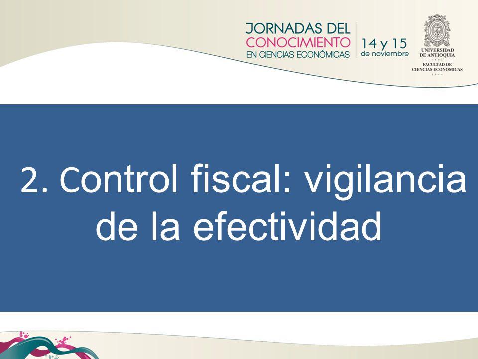 2. C ontrol fiscal: vigilancia de la efectividad