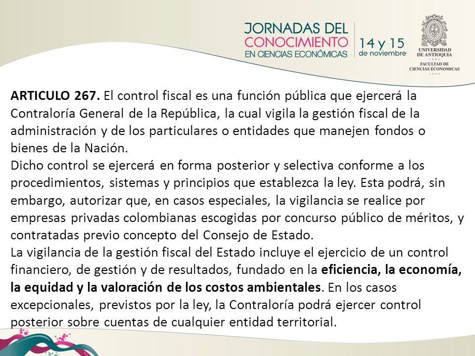 ARTICULO 267. El control fiscal es una función pública que ejercerá la Contraloría General de la República, la cual vigila la gestión fiscal de la adm