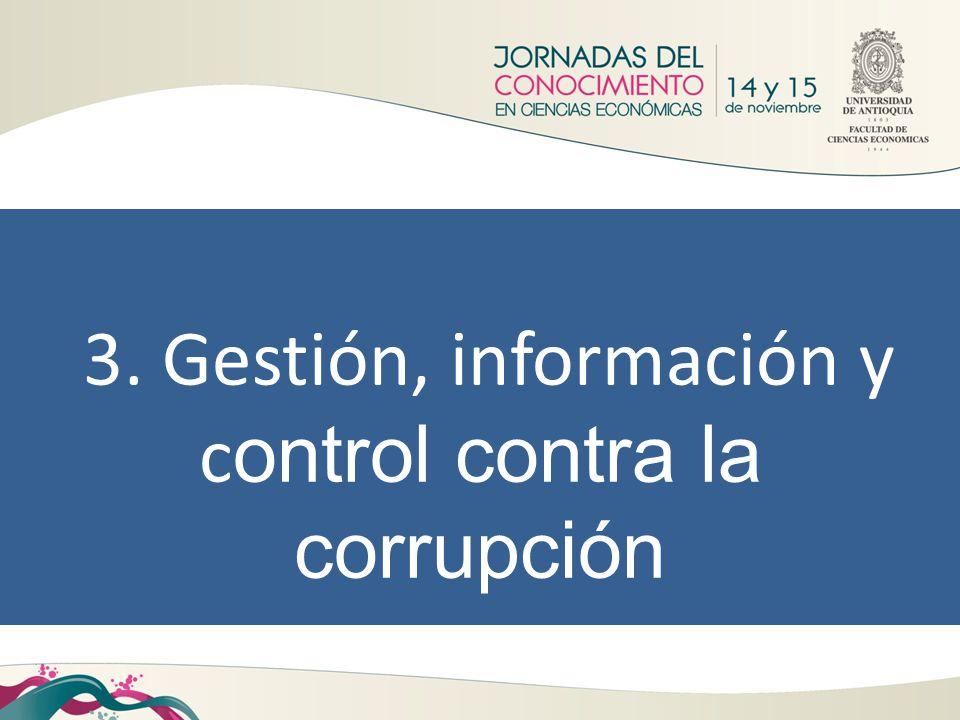 3. Gestión, información y c ontrol contra la corrupción
